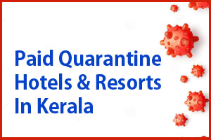 Paid Quarantine Hotels & Resorts In Kerala
