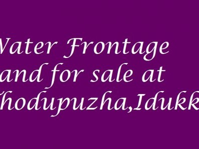 86 Cents of water frontage land at Thodupuzha,Idukki