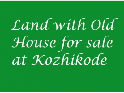 9.5 Cent Land with Old House for sale near Baby Memorial Hospital,Thiruthiyad,Kozhikode.